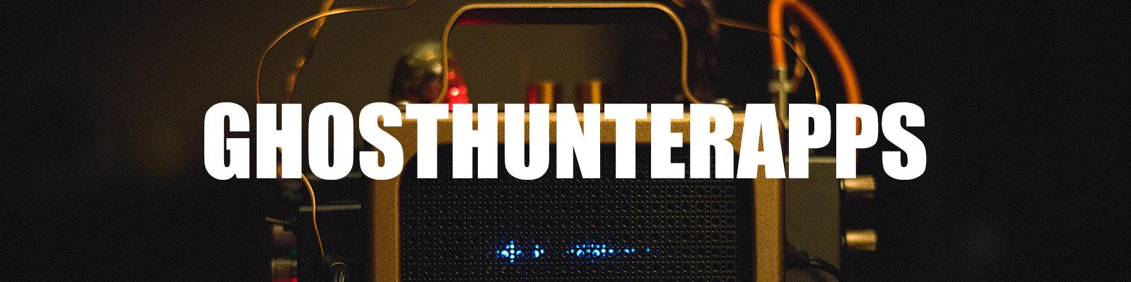 Ghost Hunter Apps - GHOSTHUNTERAPPS com